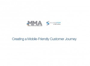 MMA: How to Create Mobile-Friendly Customer Journey