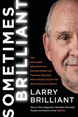 Larry Brilliant's new book shows how pandemics can be eradicated