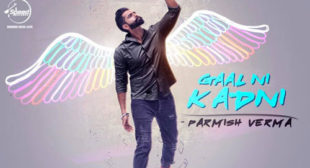Gaal Ni Kadni Sung by Parmish Verma