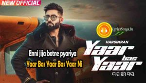 Yaar Bas Yaar Lyrics – Harsimran | Desi Crew – LyricsSongs.in